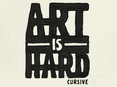 Music Monday No. 10 • Cursive - Art is Hard quick sketch sketch art is hard cursive lyrics typography brush pen brush type type design hand drawn handmade type type