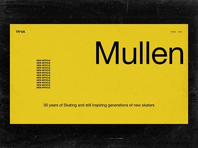 Mullen X Harsh Animation 🛹💀 punk skate texture grit publication ux ui web