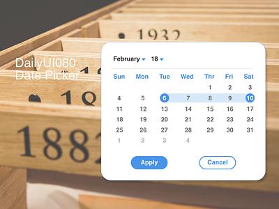 DailyUI080 -  Date Picker calendar date date picker datepicker daily 100 challenge dailyui80 dailyui080