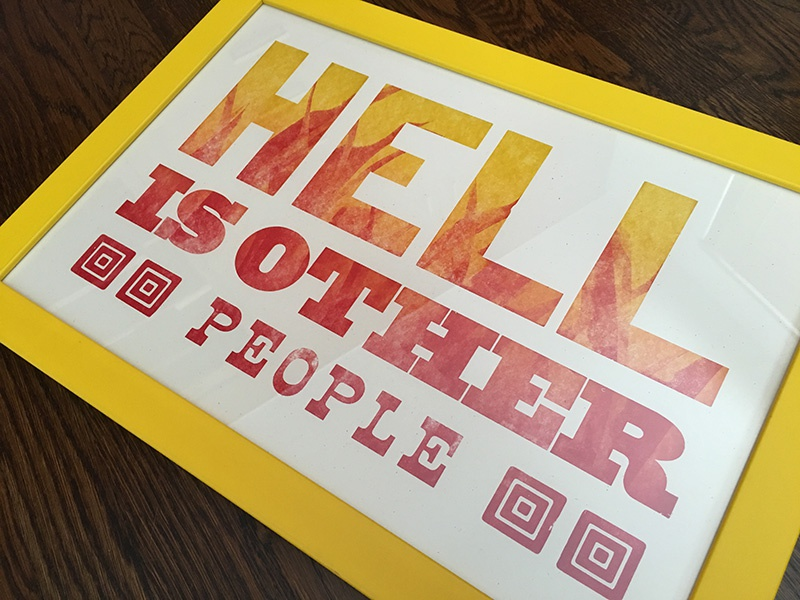 Hell Is Other People letterpress