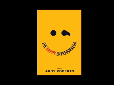 The Happy Entrepreneur (Book Cover) books design business entrepreneurship entrepreneur swiss typography illustration book cover