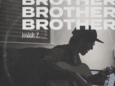 Brother - Josiah Z.
