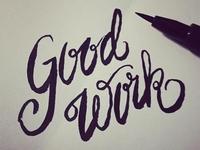 Good Work Brush Calligraphy