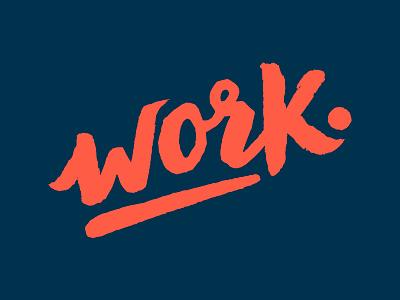 Work. wordmark typography hand lettering type work
