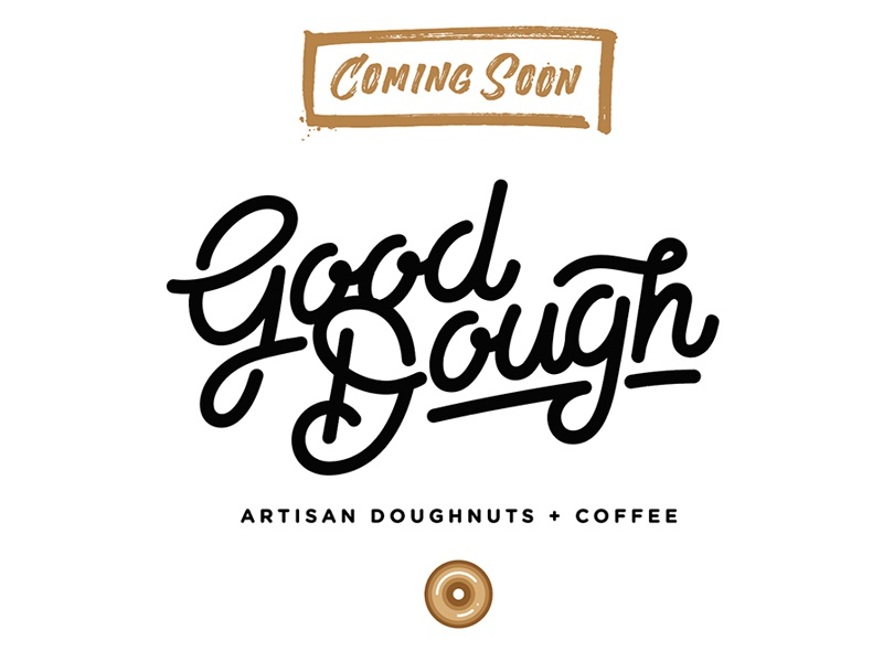 Good Dough - Coming Soon! script coming soon soft artisan caramel donuts doughnuts window display lettering logo