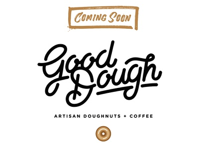 Good Dough - Coming Soon! script coming soon soft artisan caramel donuts doughnuts window display lettering logo