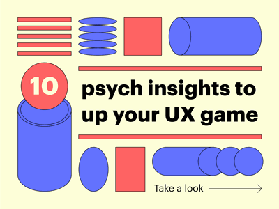 10 psych insights to up your UX game tips guide research design tips design tip ux laws uxui design process design advice psychology principles psychology process ux ui