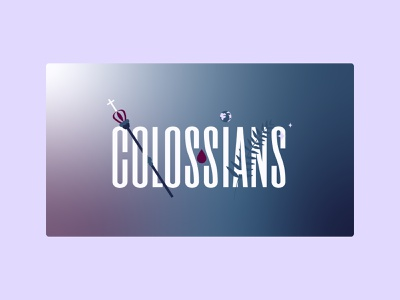 Colossians: Teaching Series Graphic blue purple gradient bible study scepter blood jesus christhymn colossians christian illustrator simple design
