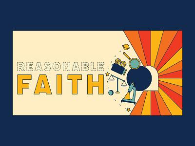 Reasonable Faith: Teaching Series Graphic christian design faith magnifying glass science empty tomb resurrection navy yellow christian colorful illustrator fun simple design
