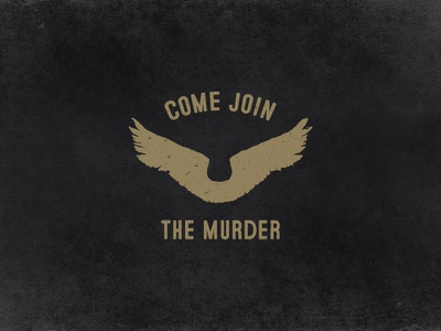 Join The Murder crow wings typography vintage grunge texture type block forest rangers sons of anarchy