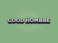 Good Hombre