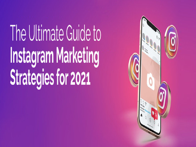 Instagram Marketing Strategy : The Ultimate Guide in 2021