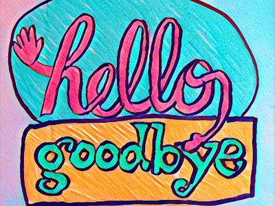 Hello Goodbye typography flat illustration design