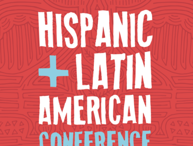 Hispanic + Latin American Conference