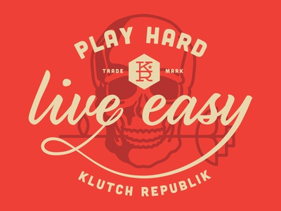 Play Hard Live Easy