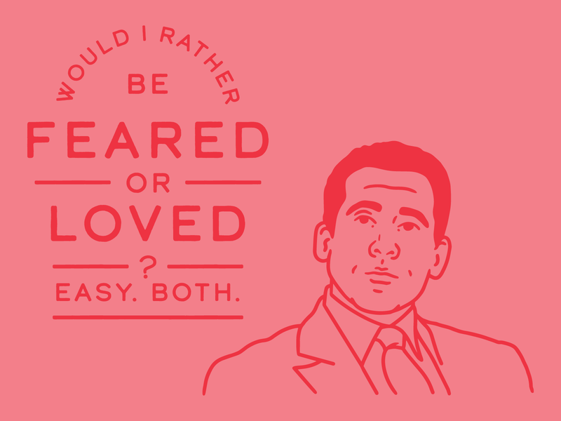 Would I rather be feared or loved?