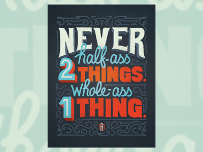 Never half-ass 2 things. Whole-ass 1 thing. type design ron swanson parks and rec parks and recreation type typography