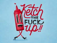 Ketch the F*ck Up!