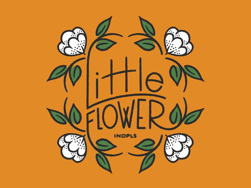 Little Flower indy flower hand type procreate handmade typedesign type neighborhood local indianapolis indiana illustration design typography