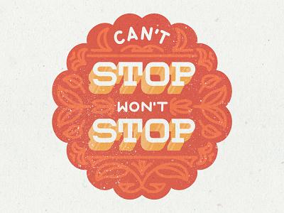 Can't Stop Won't Stop typography art lyrics procreate badgedesign type design badge typography type