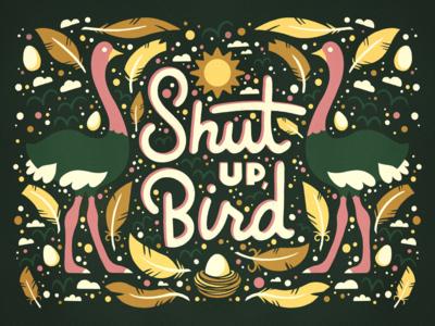 Shut Up, Bird