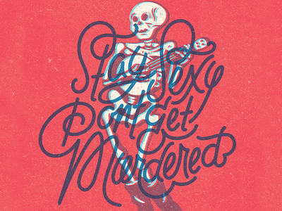Stay Sexy, Don't Get Murdered vintage doodle illustration calligraphy graphic design font lettering handlettering type typography