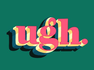 Ugh. Handlettering procreate ipadpro typography illustration handlettering design