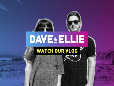 Dave & Ellie VLOG