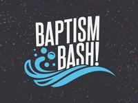 Baptism Bash!