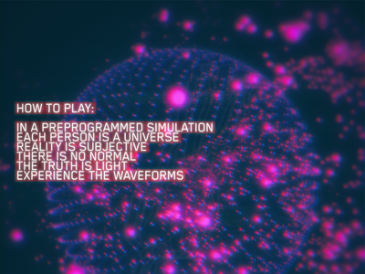 How To Play waves light abstract form rules poetry reality simulation space