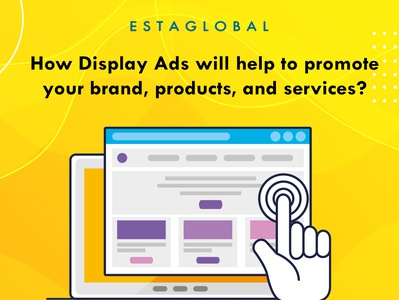How Display Ads will help to promote your brand, products and se digital marketing company