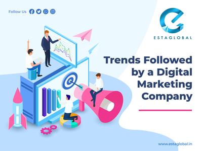 Trends followed by a digital marketing company digital marketing company digital marketing