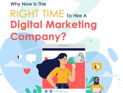 Why now is the right time to hire a digital marketing company digital marketing company digital marketing