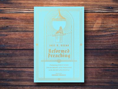 Reformed Preaching (WIP)
