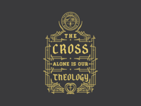 The Cross Alone Is Our Theology