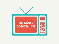 Go Make Something