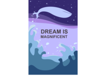 Dream is magnificent
