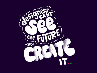 Designers can't see the future… hand lettering typography vector branding illustration fresh design