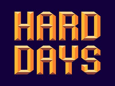 Hard Days brutal vector chisel type custom type type typography