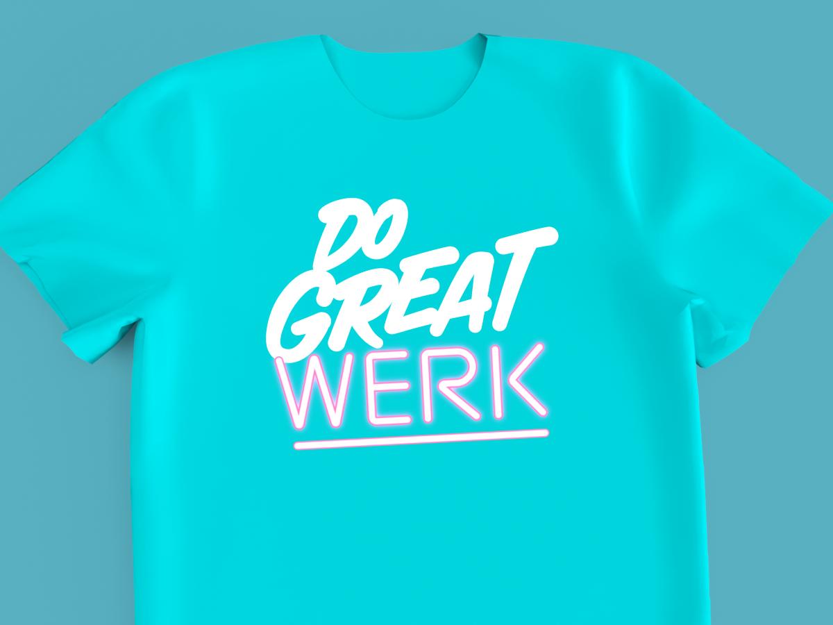 Do Great Werk screenprint type design design pride typography type t-shirt
