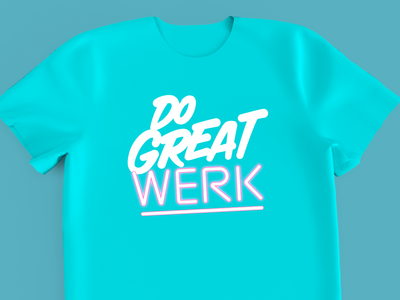 Do Great Werk