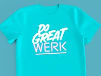 Do Great Werk
