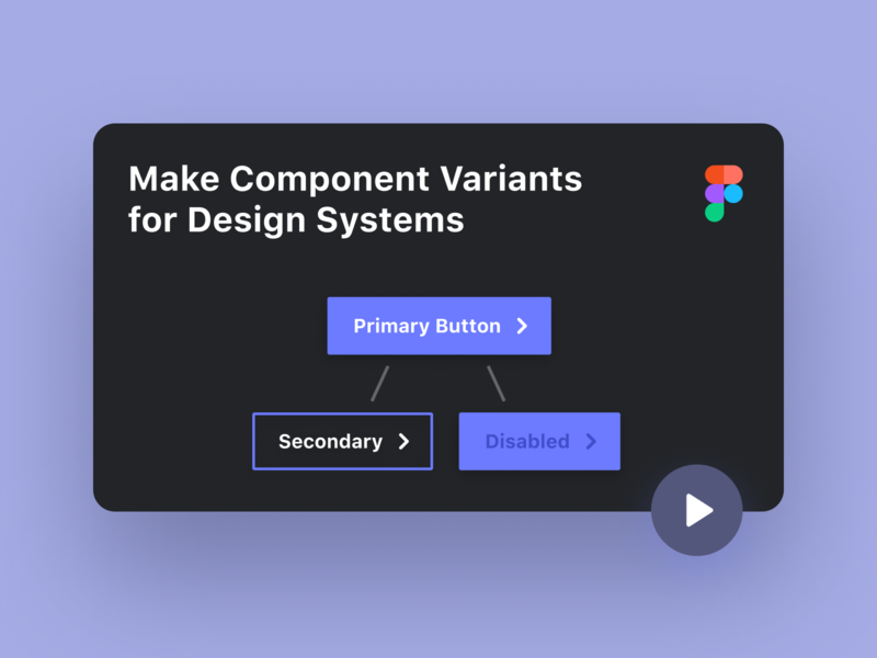 How to Make Component Variants for Design Systems in Figma video design system thumbnail youtube tutorial figmadesign product variants component tricks tips figma