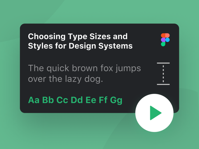 How to Choose Type Sizes for Product Design Systems thumbnail youtube figma inter system fonts type size font size font design system product design type typography tutorial