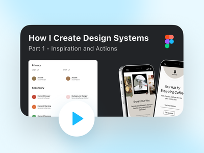 How I Create Design Systems Part 1 (Inspiration and Actions) figma tutorial figma thumbnail startup learn design system thought process design process walkthrough design system tutorial tutorial youtuber youtube channel youtube video youtube product designer design system process design systems design system process product design