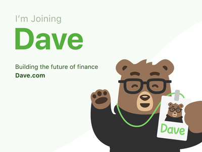 I'm Joining Dave! hiring employment job new job dave bear hire finances finance joining join