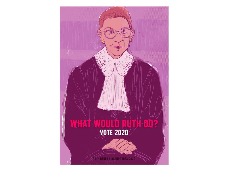 What Would Ruth Do? political portrait digital portrait procreate illustration voteblue vote2020 notorious rbg ruth bader ginsburg
