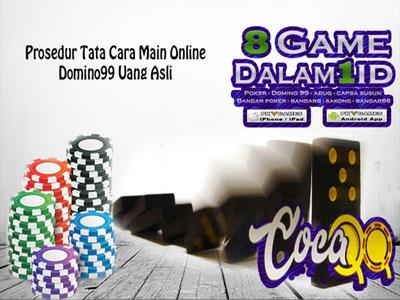 Prosedur Tata Cara Main Online Domino99 Uang  Asli