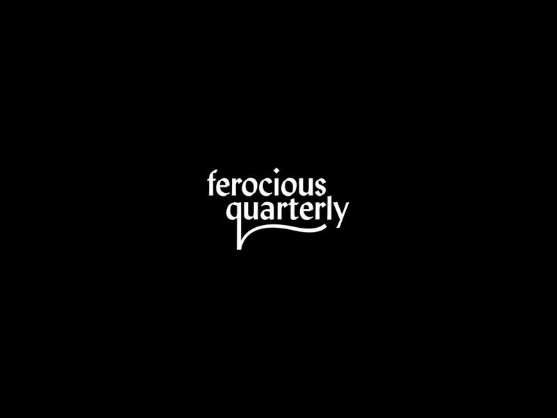 Ferocious Quarterly, the logo type logo anthology zine ferocious quarterly