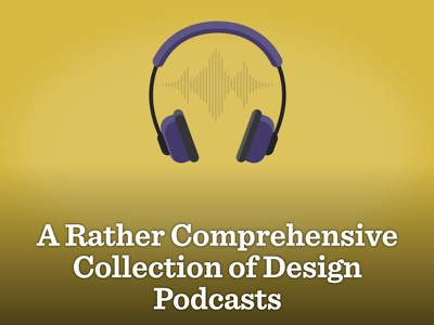 A Rather Comprehensive Collection of Design Podcasts sketch uxcellence headphones blog podcasts